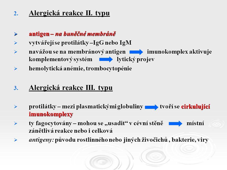 2. Alergická reakce II.