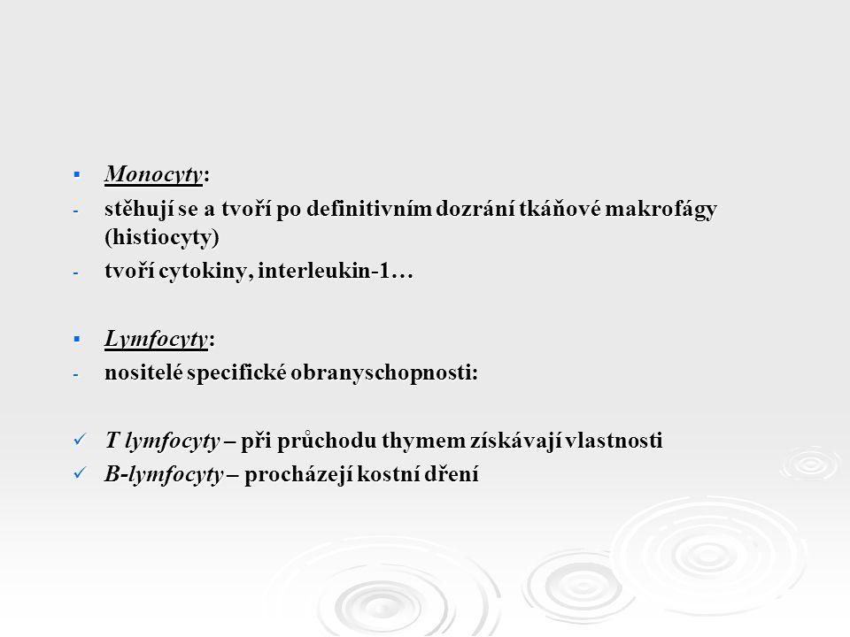  Plazmatický koagulační systém o = systém plazmatických bílkovin a nebílkovinných faktorů – k zabezpečení hemostázy (patří sem i fibrinolýza) o tkáňový faktor, kalikrein, bradykinin, protrombin, fibrinogen, plazmin (zajišťuje fibrinolýzu)  Komplement o prozánětová aktivita (C4a, C3a, C5a = anafylatoxiny) – uvolnění histaminu, chemotaxe o opsonizace (C3b, C4b) o cytolýza (nebezpečí hemolýzy)
