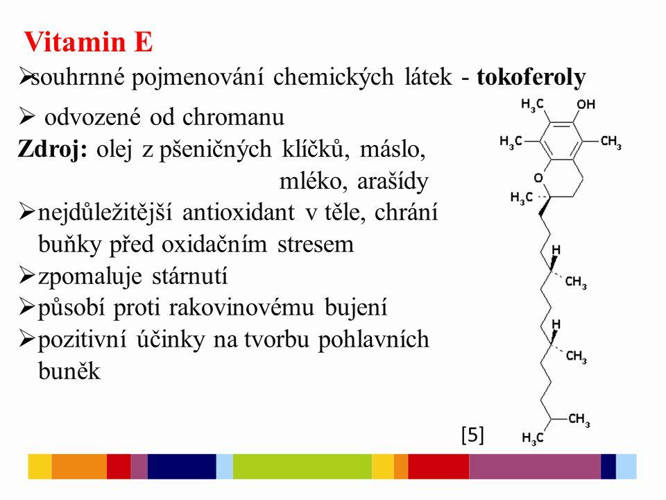 Vitamin K  nezbytný pro funkci několika proteinů nutných pro srážení krve  mineralizace kostí  buněčný růst K 1 - fylochinon – syntetizován rostlinami K 2 – menachinon – produkován bakteriemi Funkce: kofaktor enzymu Nedostatek: porucha krevní srážlivosti [6]