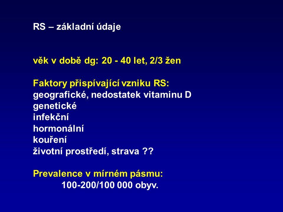 RS – základní údaje věk v době dg: 20 - 40 let, 2/3 žen Faktory přispívající vzniku RS: geografické, nedostatek vitaminu D genetické infekční hormonální kouření životní prostředí, strava .