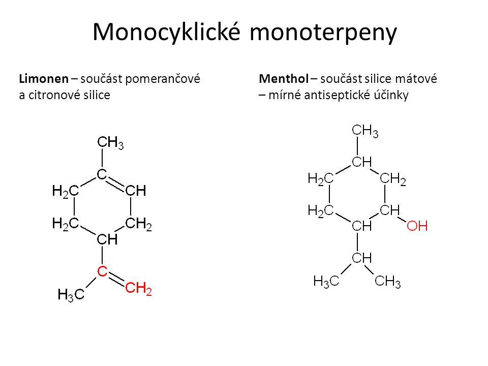 Monocyklické monoterpeny Limonen – součást pomerančové a citronové silice Menthol – součást silice mátové – mírné antiseptické účinky