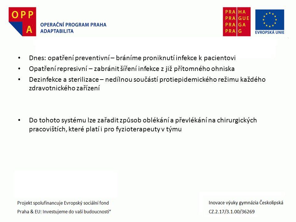  Asepse: není to nepřiměřené puntičkářství, ale ochrana nemocných před možnými komplikacemi.