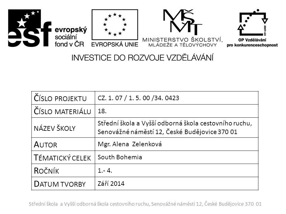 Střední škola a Vyšší odborná škola cestovního ruchu, Senovážné náměstí 12, České Budějovice 370 01 Č ÍSLO PROJEKTU CZ.