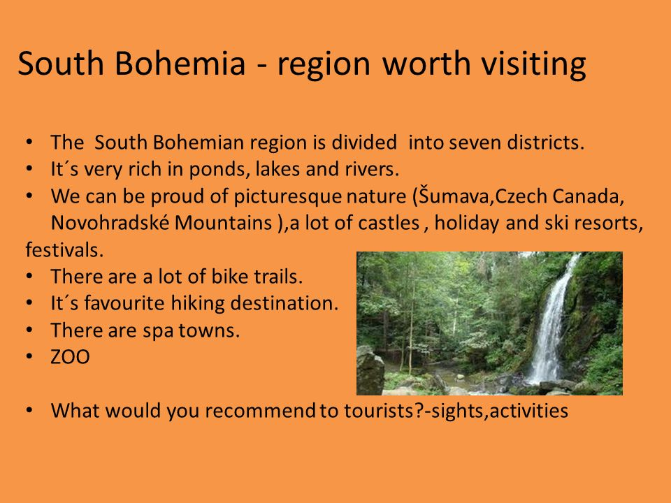 South Bohemia - region worth visiting The South Bohemian region is divided into seven districts.