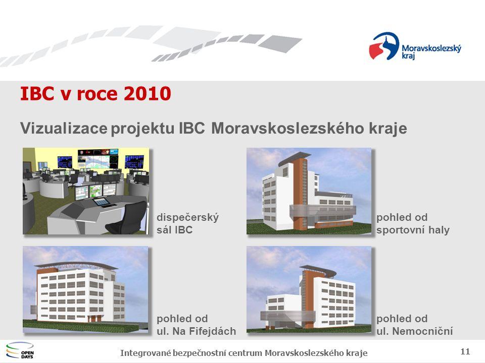Jednotný vizuální styl MSK IBC v roce 2010 11 Integrované bezpečnostní centrum Moravskoslezského kraje Vizualizace projektu IBC Moravskoslezského kraje dispečerský sál IBC pohled od sportovní haly pohled od ul.