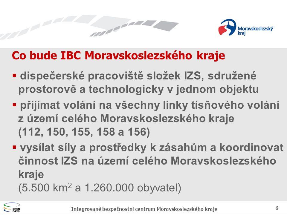 Jednotný vizuální styl MSK Co bude IBC Moravskoslezského kraje 6 Integrované bezpečnostní centrum Moravskoslezského kraje  dispečerské pracoviště složek IZS, sdružené prostorově a technologicky v jednom objektu  přijímat volání na všechny linky tísňového volání z území celého Moravskoslezského kraje (112, 150, 155, 158 a 156)  vysílat síly a prostředky k zásahům a koordinovat činnost IZS na území celého Moravskoslezského kraje (5.500 km 2 a 1.260.000 obyvatel)