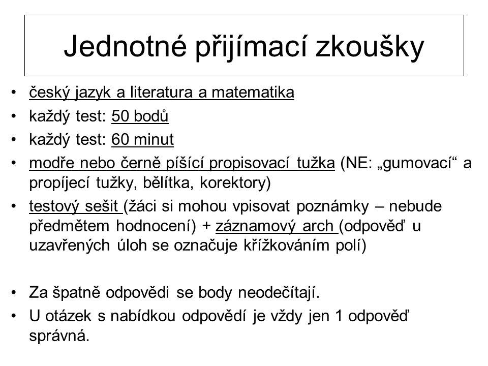 """český jazyk a literatura a matematika každý test: 50 bodů každý test: 60 minut modře nebo černě píšící propisovací tužka (NE: """"gumovací"""" a propíjecí t"""
