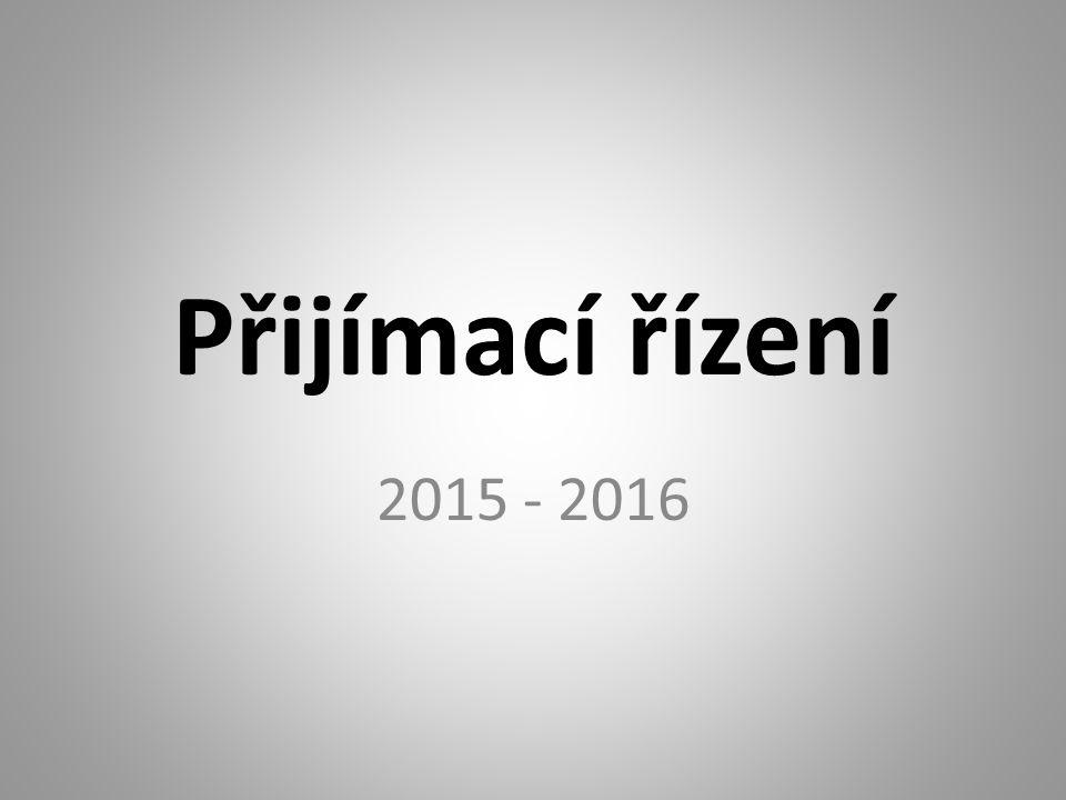 Přijímací řízení 2015 - 2016