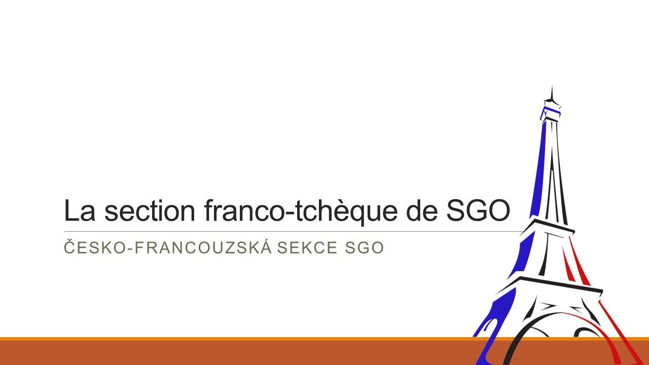 La section franco-tchèque de SGO ČESKO-FRANCOUZSKÁ SEKCE SGO
