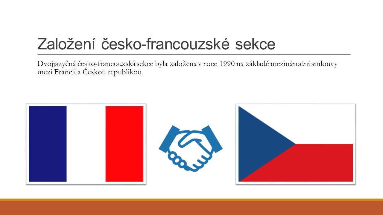 Založení česko-francouzské sekce Dvojjazyčná česko-francouzská sekce byla založena v roce 1990 na základě mezinárodní smlouvy mezi Francií a Českou republikou.