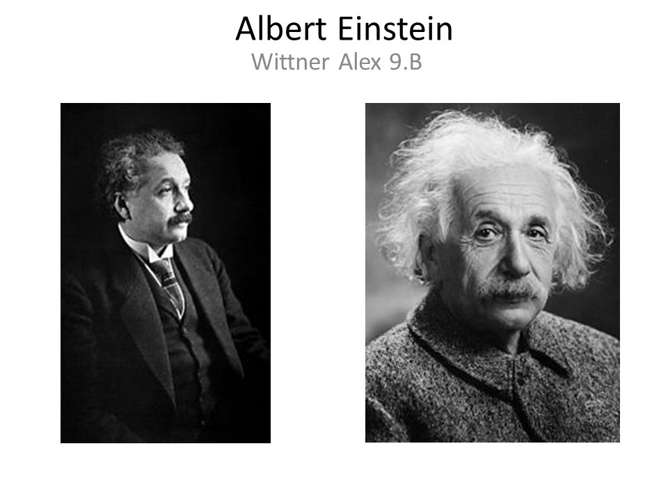 Albert Einstein Wittner Alex 9.B
