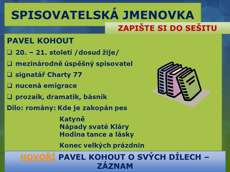 SPISOVATELSKÁ JMENOVKA PAVEL KOHOUT  20. – 21.