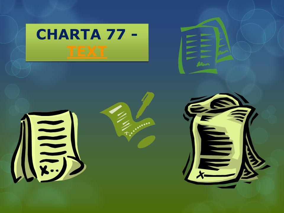 CO BYLA CHARTA 77 V neděli 6.ledna 1977 večer bylo poprvé zveřejněno Prohlášení Charty 77.