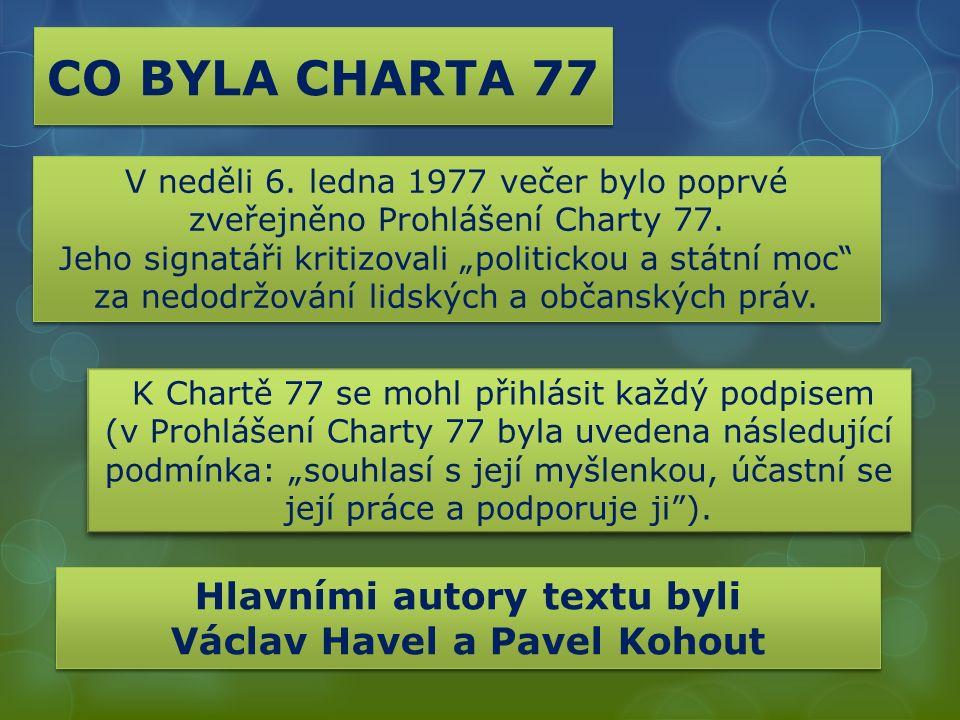 CO BYLA CHARTA 77 V neděli 6. ledna 1977 večer bylo poprvé zveřejněno Prohlášení Charty 77.