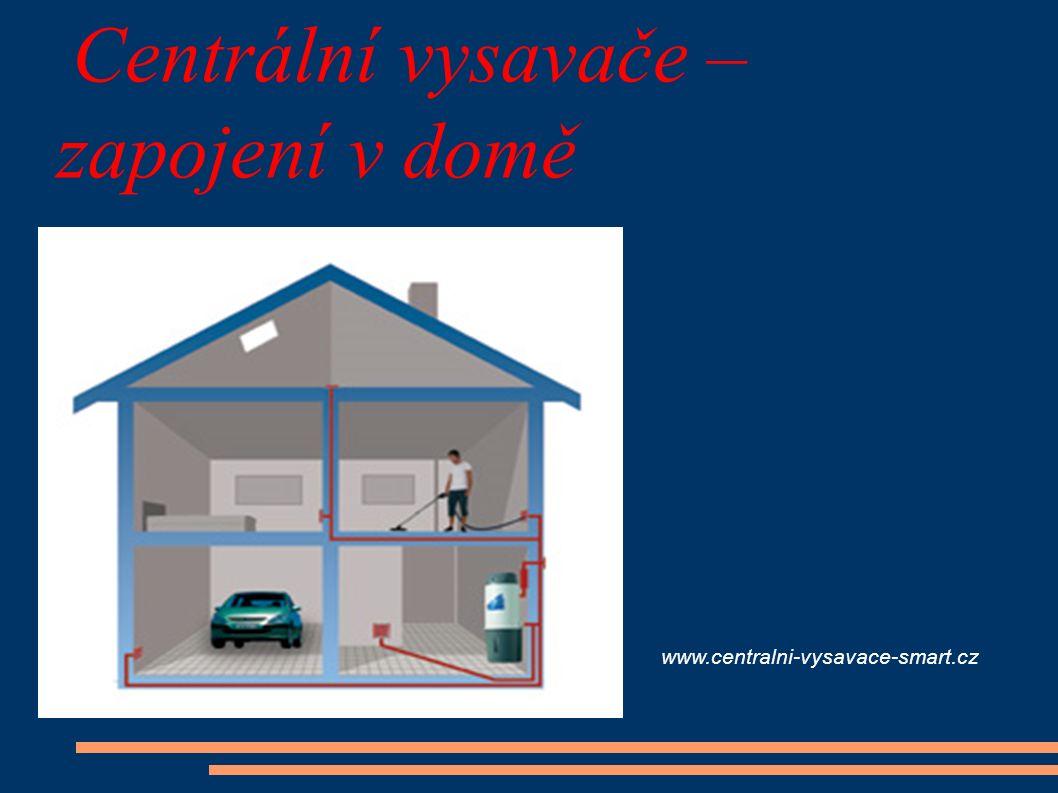 Centrální vysavače – zapojení v domě www.centralni-vysavace-smart.cz