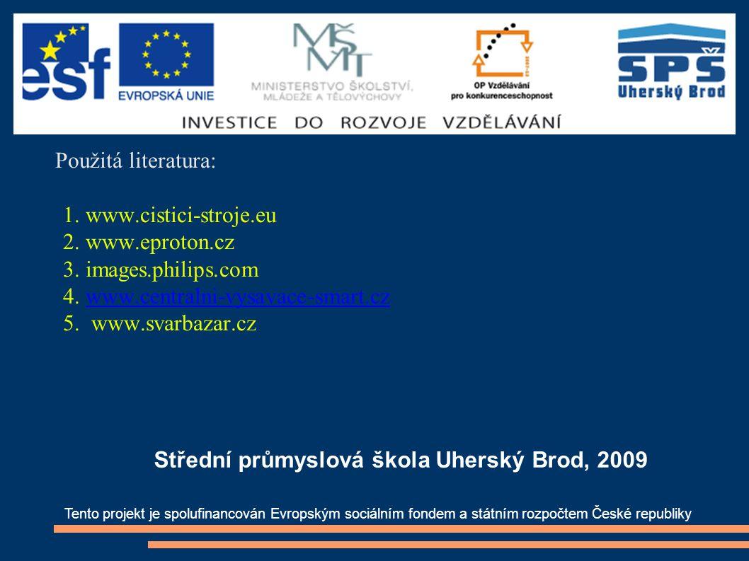 Použitá literatura: 1. www.cistici-stroje.eu 2. www.eproton.cz 3.