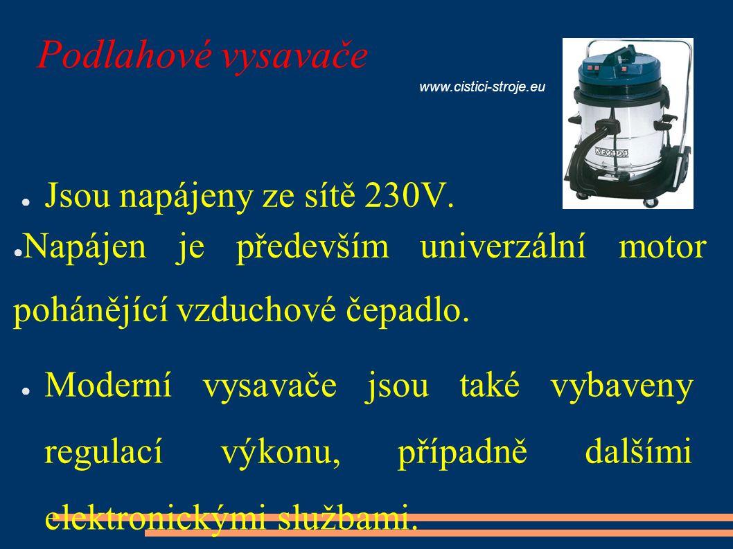 Podlahové vysavače ● Jsou napájeny ze sítě 230V.