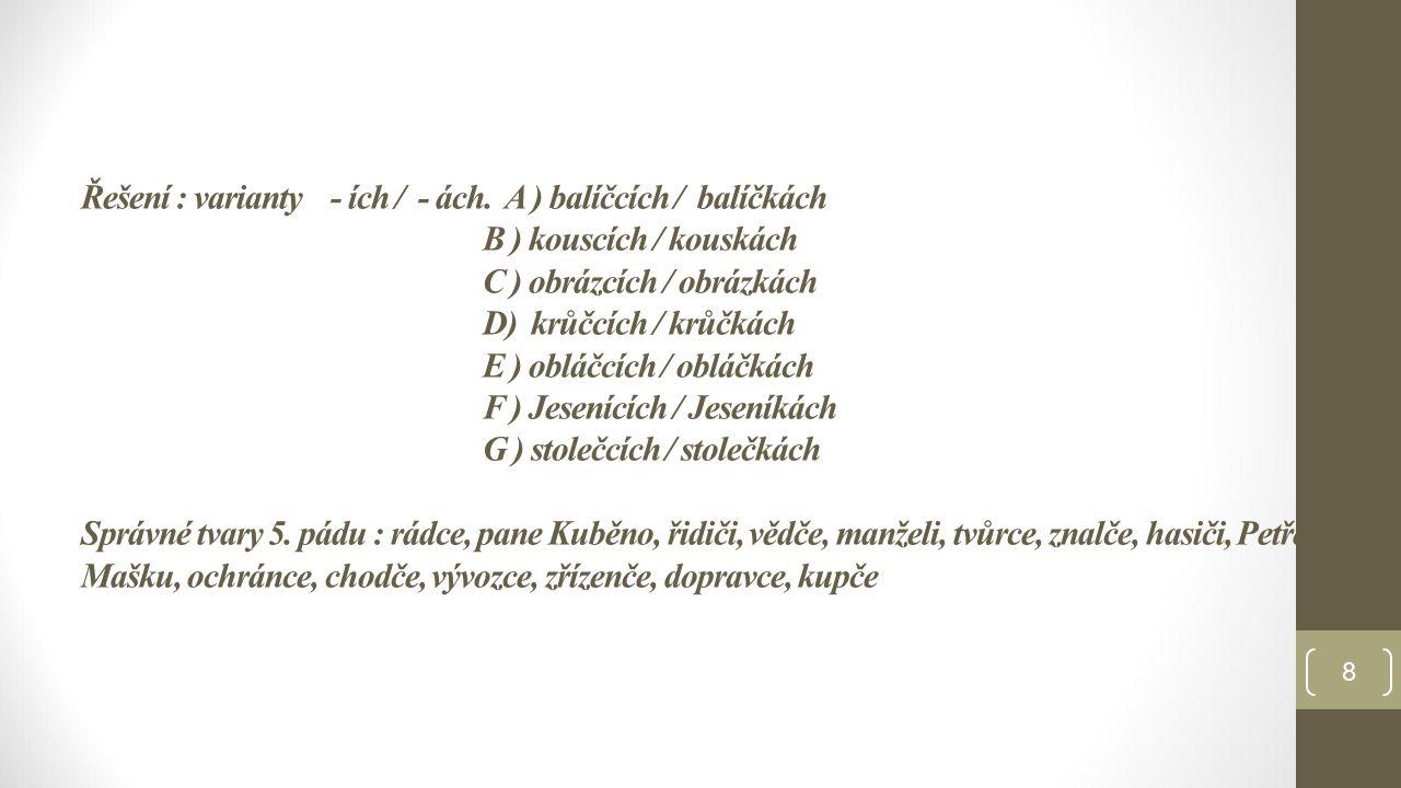 Řešení : varianty - ích / - ách.