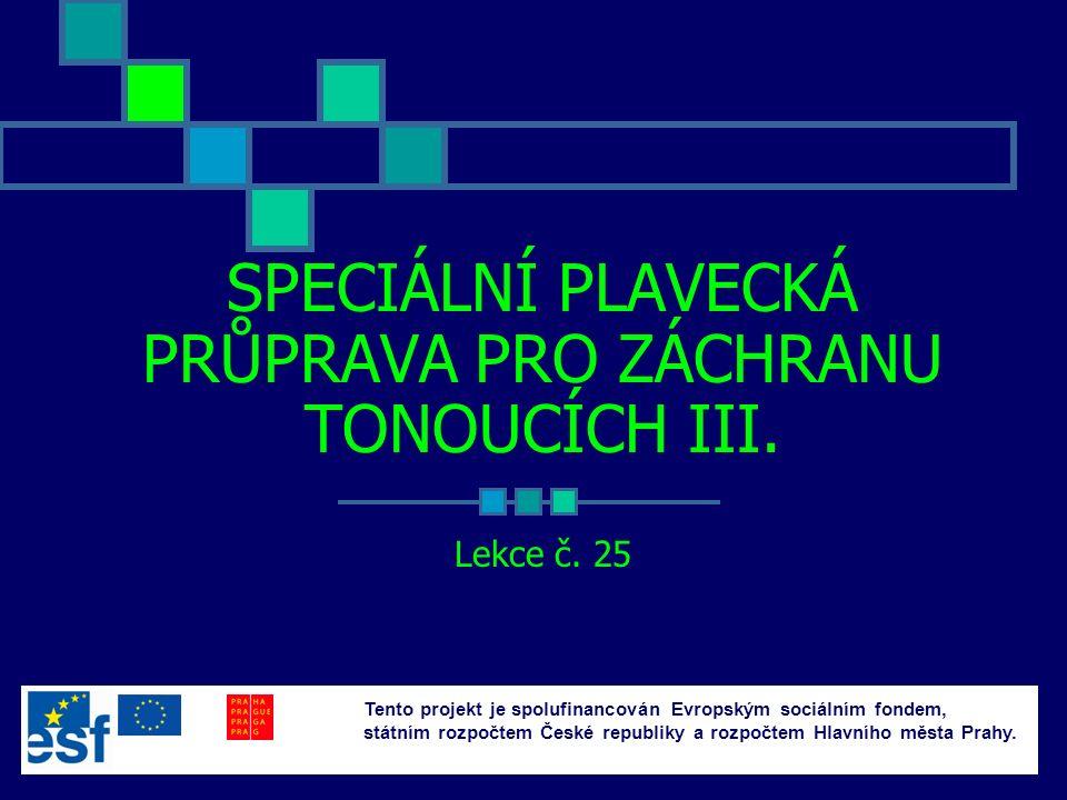 SPECIÁLNÍ PLAVECKÁ PRŮPRAVA PRO ZÁCHRANU TONOUCÍCH III.