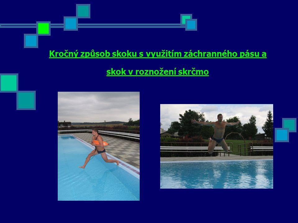 Plavání ve ztížených podmínkách Součástí speciální plavecké průpravy pro záchranu tonoucích jsou i modelové situace plavání ve ztížených podmínkách.