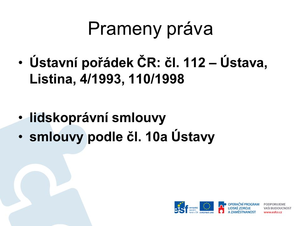 Prameny práva čl.10 – mezinárodní smlouvy, čl. 10a – evropské právo, čl.