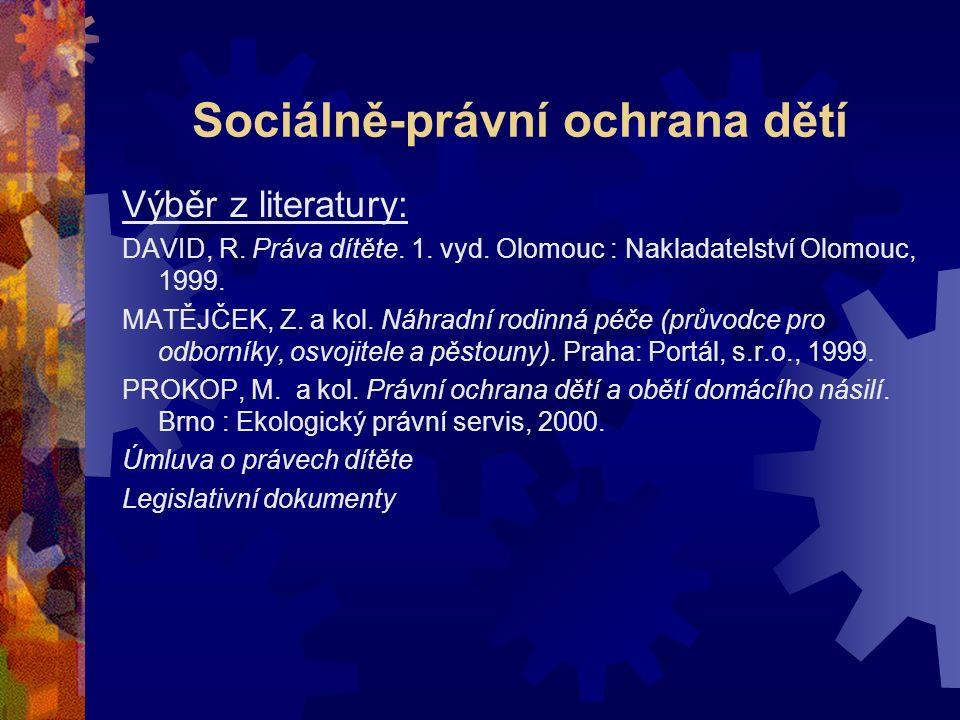 Sociálně-právní ochrana dětí Výběr z literatury: DAVID, R.