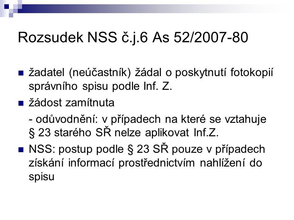 Rozsudek NSS č.j.6 As 52/2007-80 žadatel (neúčastník) žádal o poskytnutí fotokopií správního spisu podle Inf.