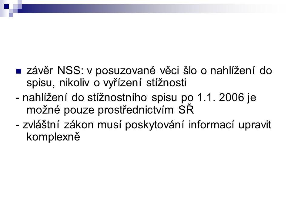závěr NSS: v posuzované věci šlo o nahlížení do spisu, nikoliv o vyřízení stížnosti - nahlížení do stížnostního spisu po 1.1.