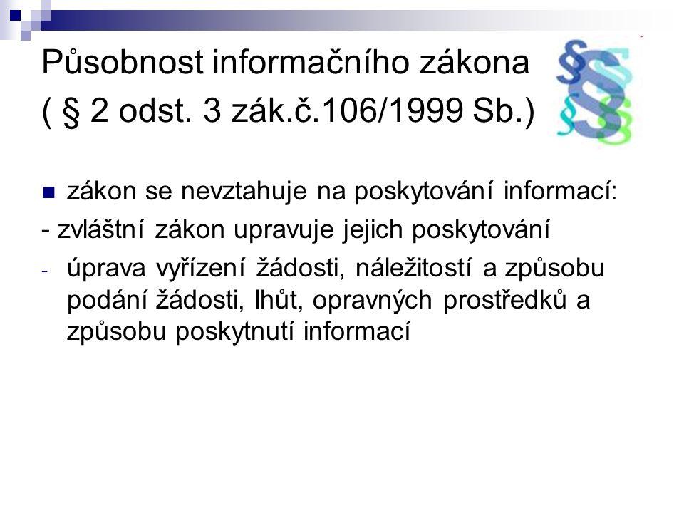 Působnost informačního zákona ( § 2 odst.