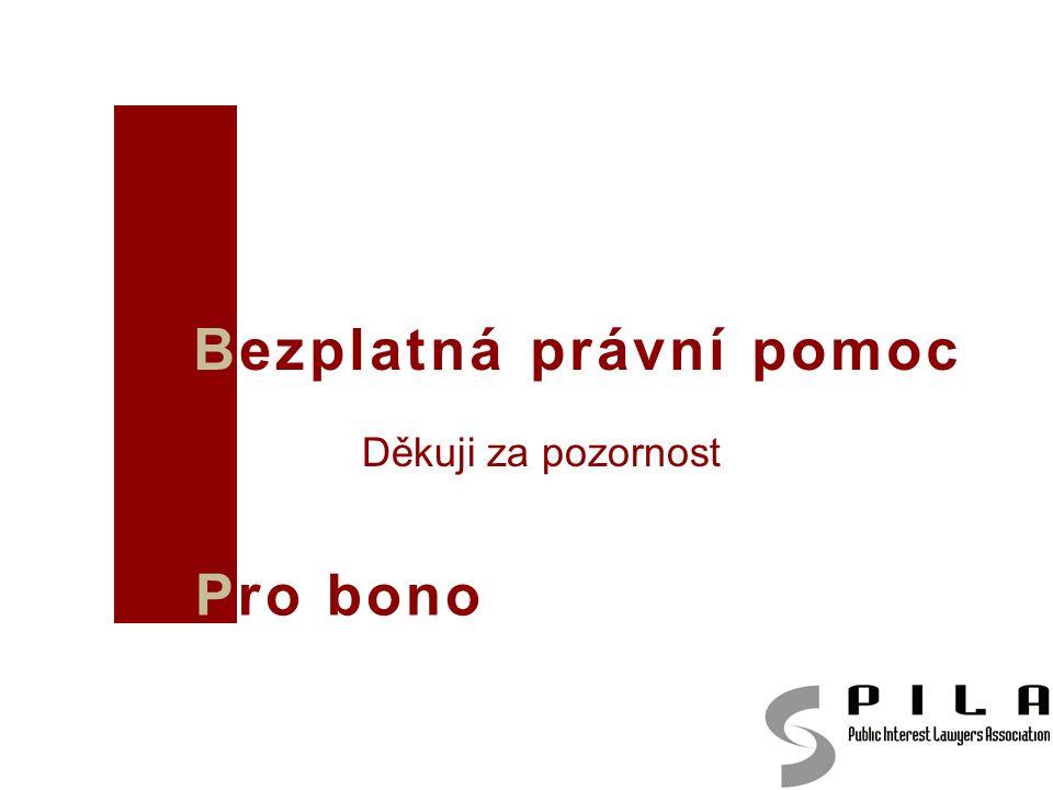 Bezplatná právní pomoc Děkuji za pozornost Pro bono