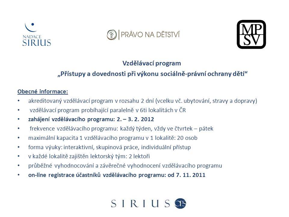 """Vzdělávací program """"Přístupy a dovednosti při výkonu sociálně-právní ochrany dětí"""" Obecné informace: akreditovaný vzdělávací program v rozsahu 2 dní ("""