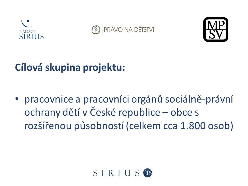 Cílová skupina projektu: pracovnice a pracovníci orgánů sociálně-právní ochrany dětí v České republice – obce s rozšířenou působností (celkem cca 1.800 osob)