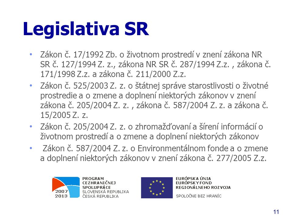 Legislativa SR Zákon č. 17/1992 Zb. o životnom prostredí v znení zákona NR SR č.