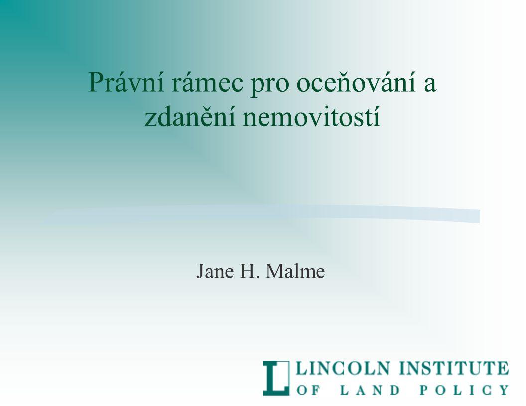 Právní rámec pro oceňování a zdanění nemovitostí Jane H. Malme