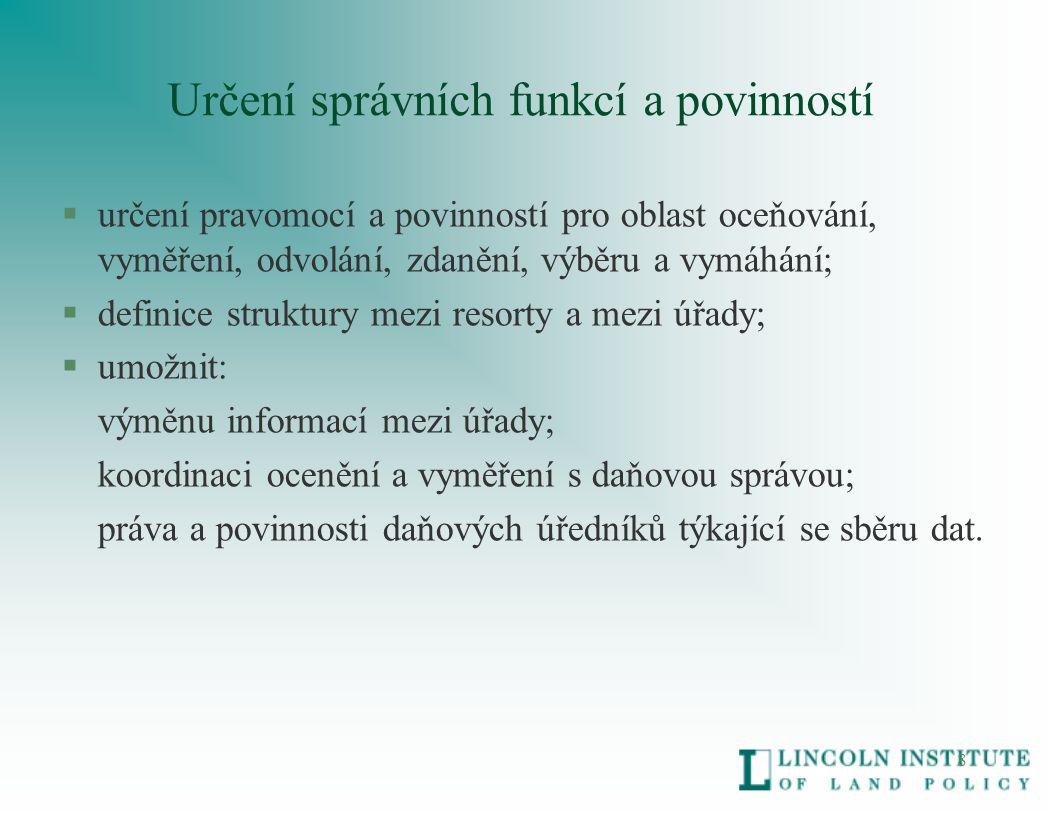 9 Určení daňových výnosů §Stálý a vhodný zdroj příjmu pro místní správu.