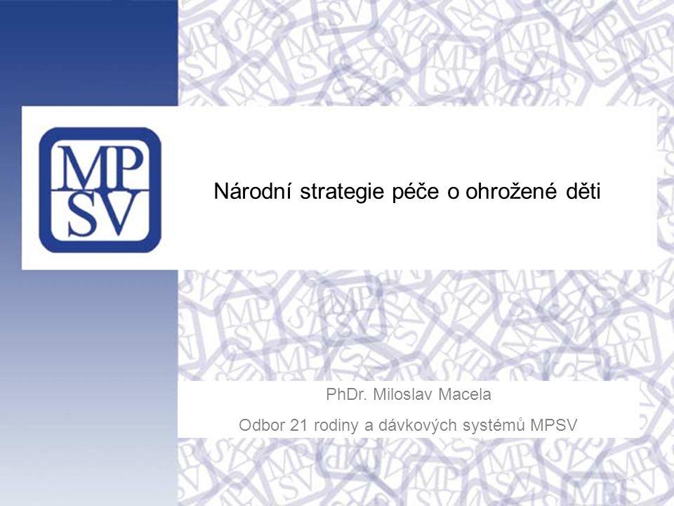 Národní strategie péče o ohrožené děti PhDr.