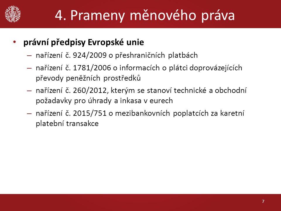 4. Prameny měnového práva právní předpisy Evropské unie – nařízení č.