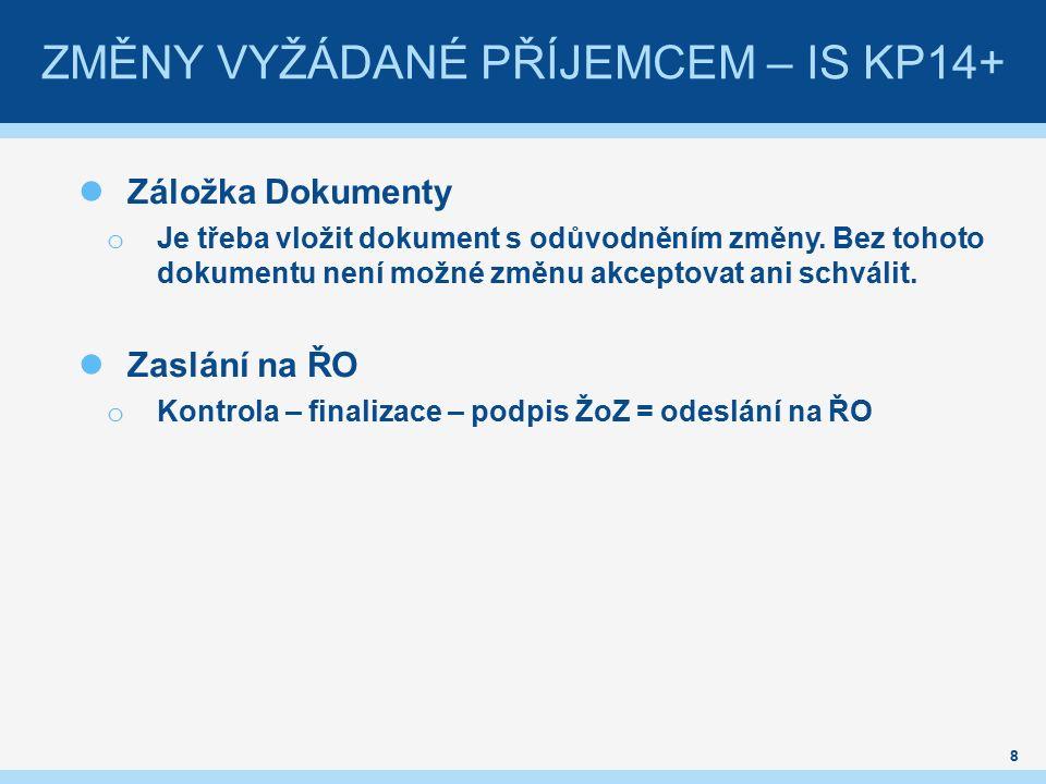 Záložka Dokumenty o Je třeba vložit dokument s odůvodněním změny. Bez tohoto dokumentu není možné změnu akceptovat ani schválit. Zaslání na ŘO o Kontr