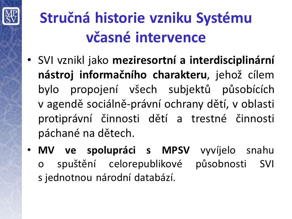 Stručná historie vzniku Systému včasné intervence Koordinací projektu byl pověřen ministr práce a sociálních věcí.