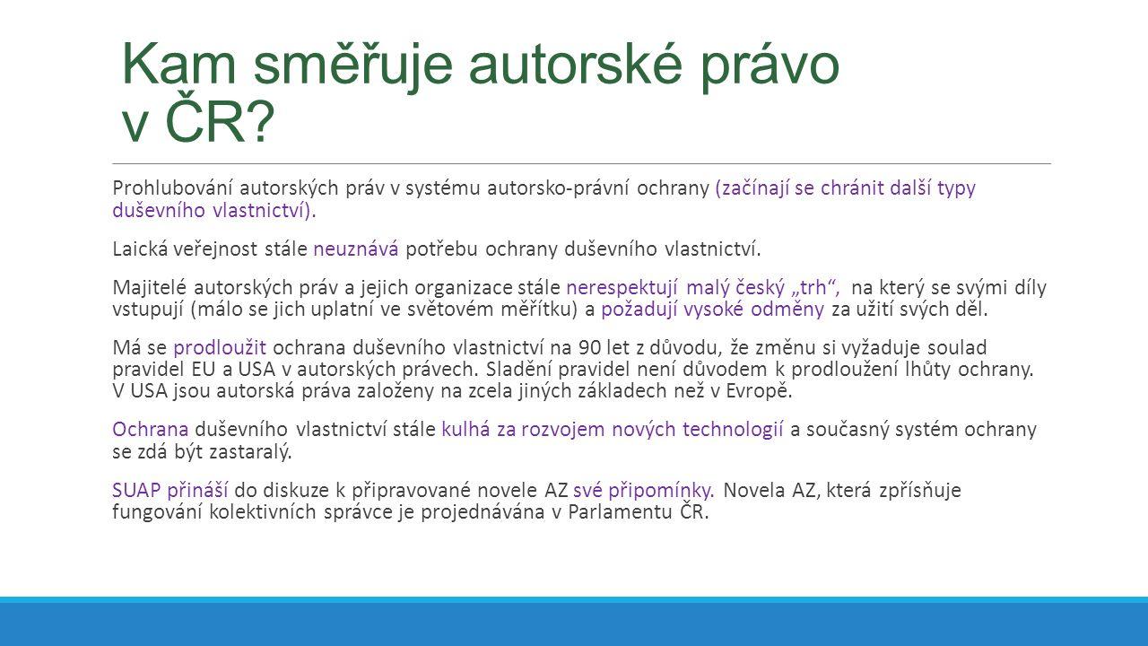 Kam směřuje autorské právo v ČR? Prohlubování autorských práv v systému autorsko-právní ochrany (začínají se chránit další typy duševního vlastnictví)