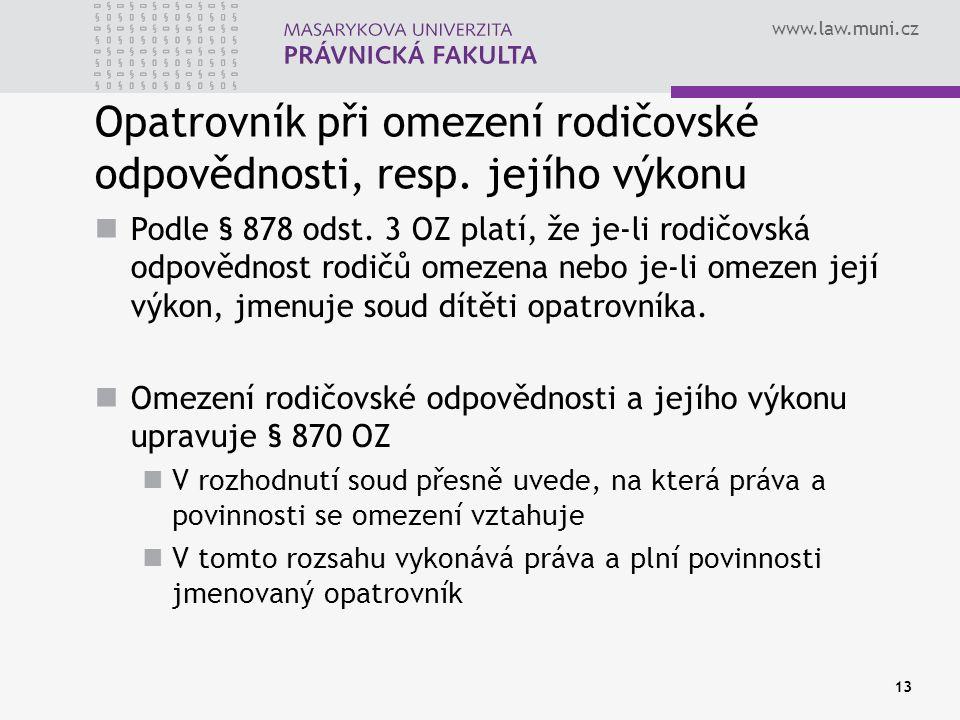 www.law.muni.cz Opatrovník při omezení rodičovské odpovědnosti, resp.