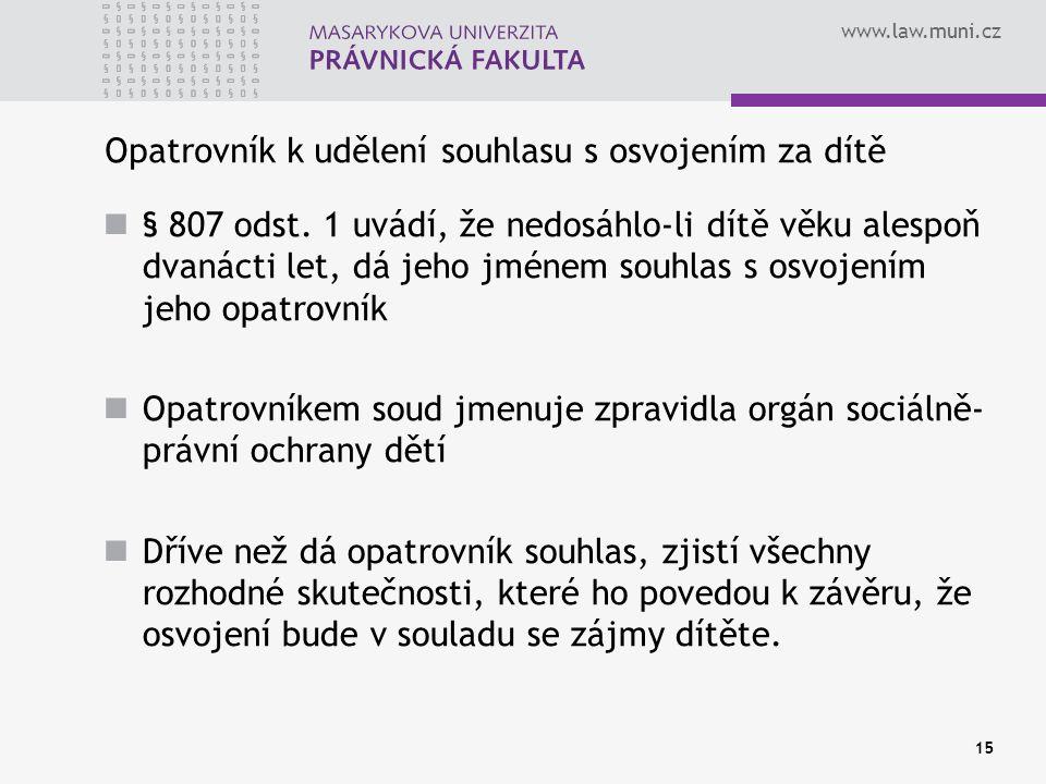 www.law.muni.cz Opatrovník k udělení souhlasu s osvojením za dítě § 807 odst.