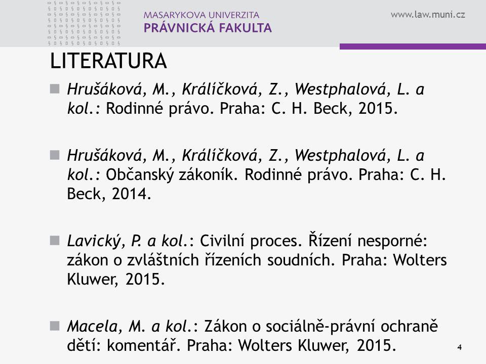 www.law.muni.cz LITERATURA Hrušáková, M., Králíčková, Z., Westphalová, L.