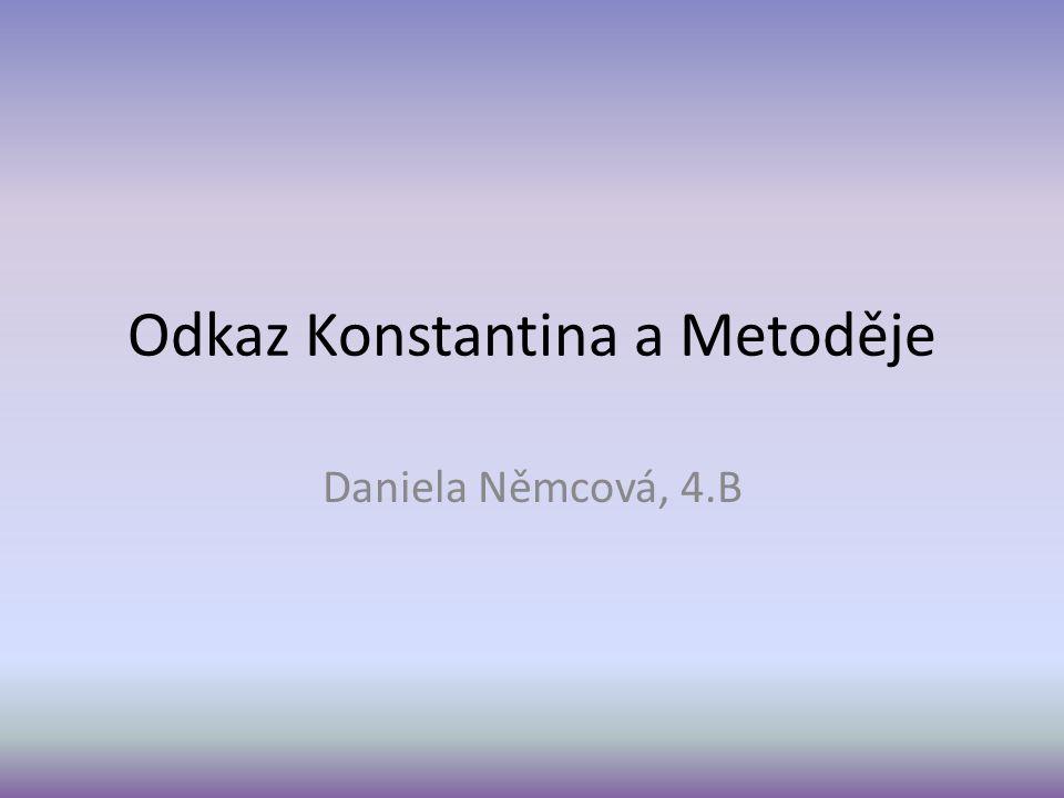 Odkaz Konstantina a Metoděje Daniela Němcová, 4.B