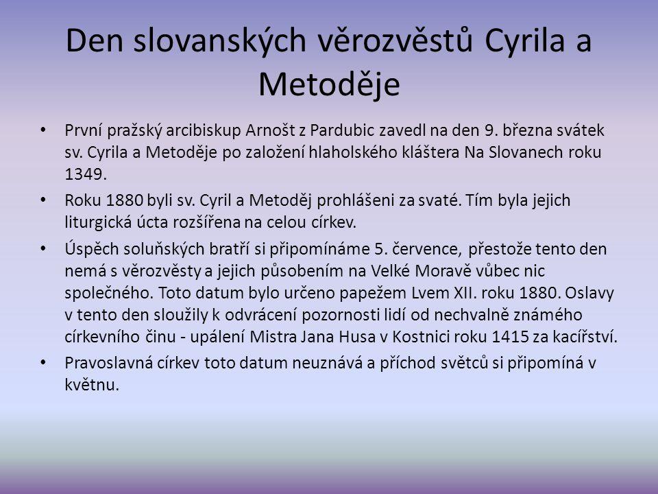 Den slovanských věrozvěstů Cyrila a Metoděje První pražský arcibiskup Arnošt z Pardubic zavedl na den 9.