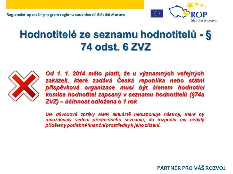 Regionální operační program regionu soudržnosti Střední Morava PARTNER PRO VÁŠ ROZVOJ Hodnotitelé ze seznamu hodnotitelů - § 74 odst. 6 ZVZ Od 1. 1. 2