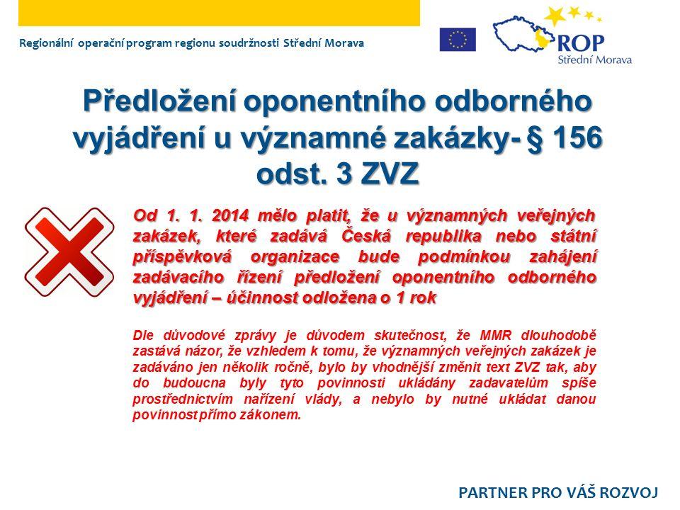 Regionální operační program regionu soudržnosti Střední Morava PARTNER PRO VÁŠ ROZVOJ Předložení oponentního odborného vyjádření u významné zakázky- § 156 odst.