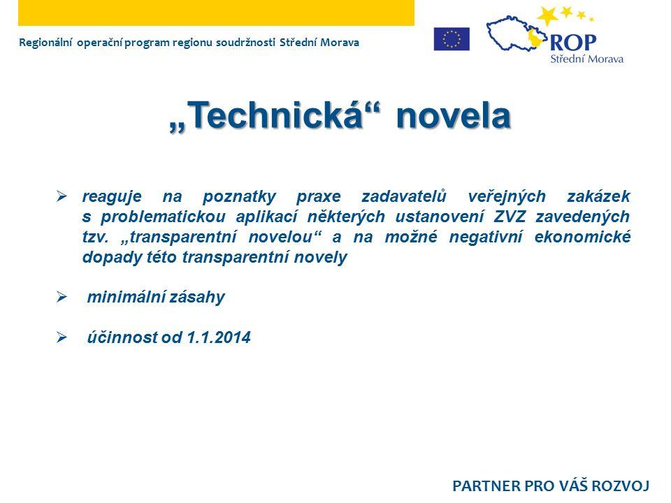 Regionální operační program regionu soudržnosti Střední Morava PARTNER PRO VÁŠ ROZVOJ  reaguje na poznatky praxe zadavatelů veřejných zakázek s probl