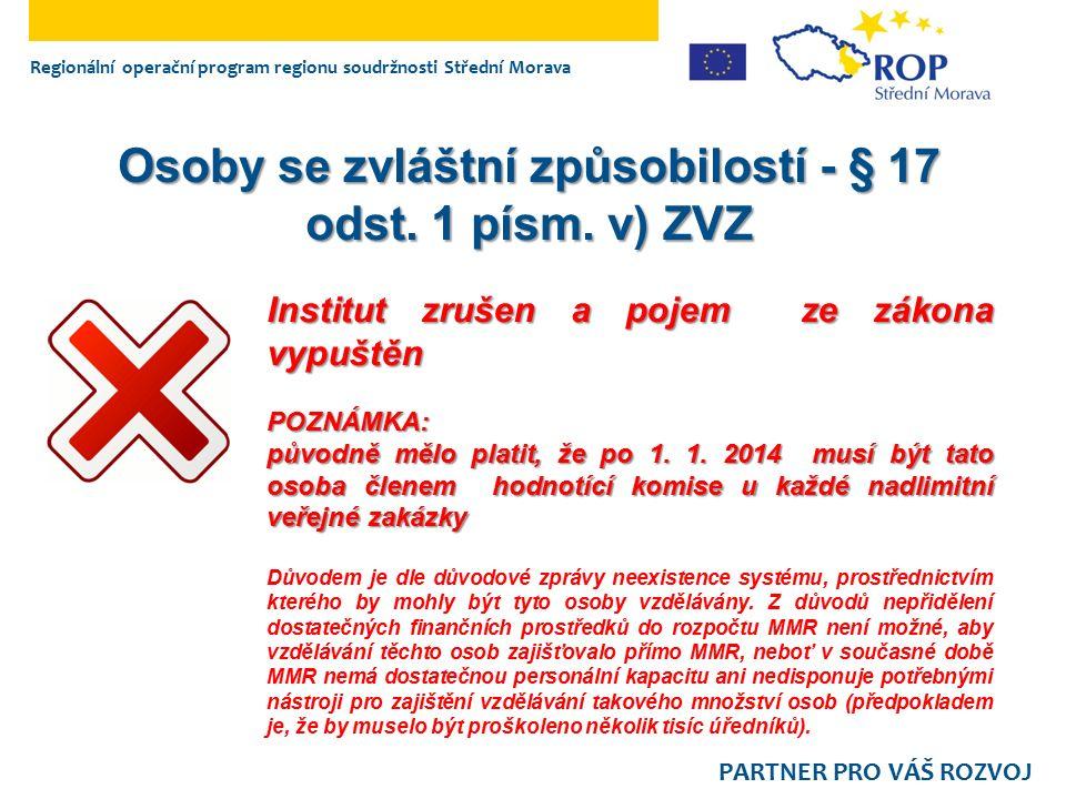Regionální operační program regionu soudržnosti Střední Morava PARTNER PRO VÁŠ ROZVOJ Autorizované osoby - § 74 odst.