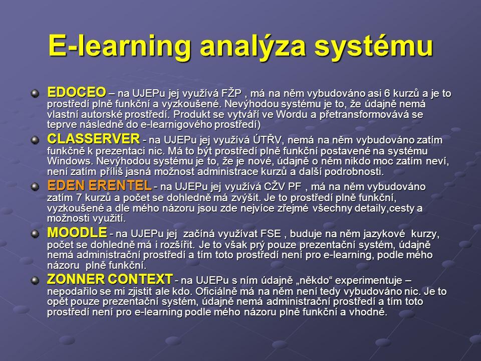 E-learning analýza systému EDOCEO – na UJEPu jej využívá FŽP, má na něm vybudováno asi 6 kurzů a je to prostředí plně funkční a vyzkoušené.